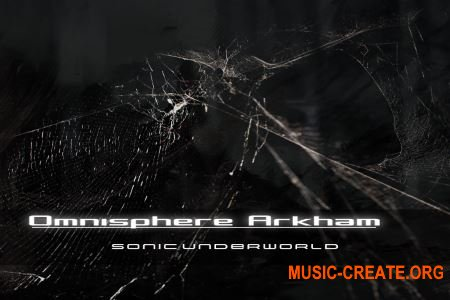 Sonic Underworld Omnisphere Arkham (Omnisphere 2)