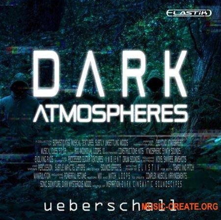 Ueberschall Dark Atmospheres (ELASTIK) - банк для плеера ELASTIK