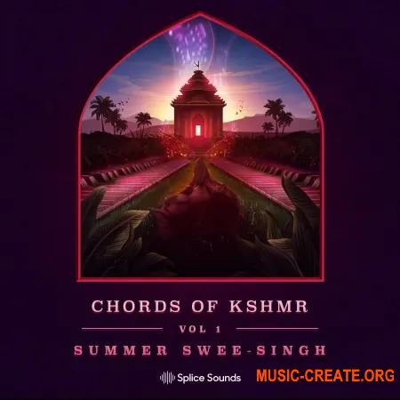 Splice Sounds Chords of KSHMR (WAV) - сэмплы EDM, Electro House