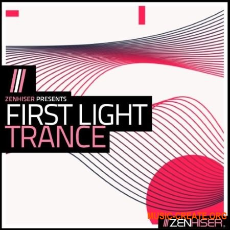 Zenhiser First Light Trance (WAV MIDI) - сэмплы Trance