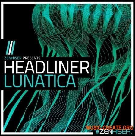 Zenhiser Headliner Lunatica (WAV MIDI) - сэмплы Psytrance