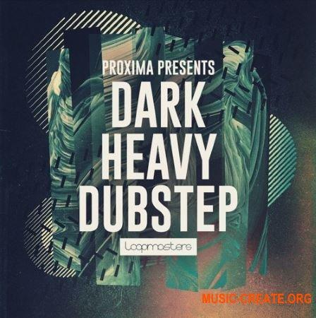 Loopmasters Proxima: Dark & Heavy Dubstep (WAV MiDi) - сэмплы Dubstep