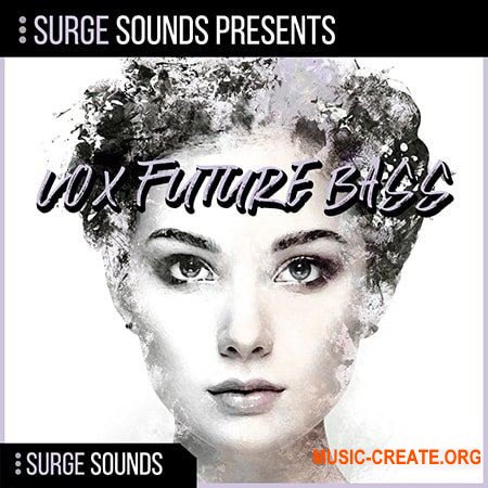 Surge Sounds Vox Future Bass (WAV MiDi SERUM) - сэмплы Future Bass