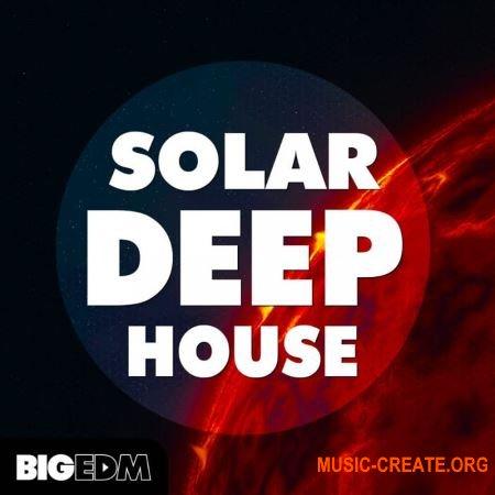 Big EDM Solar Deep House (WAV MIDi Presets) - сэмплы Deep House