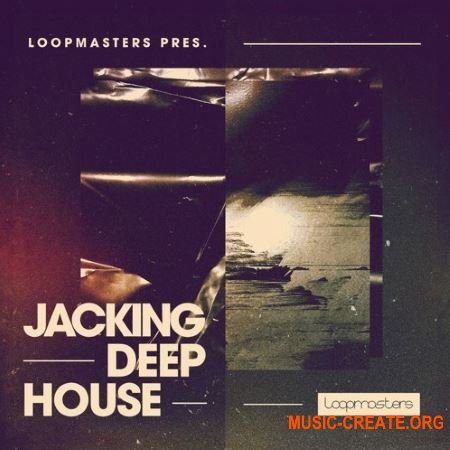 Loopmasters Jacking Deep House (WAV REX Patches) - сэмплы Deep House