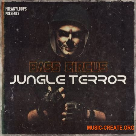 Freaky Loops Bass Circus: Jungle Terror (WAV) - сэмпл EDM, Trap, Moombah, Electro, Jungle, DnB