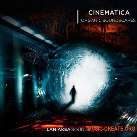 Laniakea Sounds Cinematica Organic Soundscapes (WAV) - кинематографические сэмплы