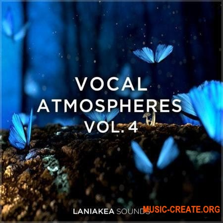 Laniakea Sounds Vocal Atmospheres Vol.4 (WAV) - вокальные сэмплы