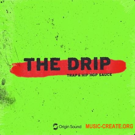 Origin Sound The Drip Trap & Hip Hop Sauce (WAV) - сэмплы Trap, Hip Hop
