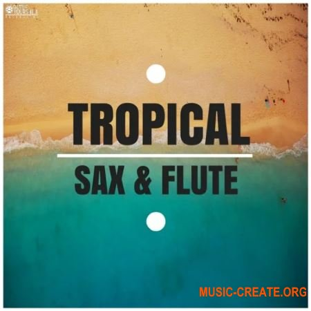 Out Of Your Shell Tropical Sax And Flute (WAV MiDi) - сэмплы Tropical House