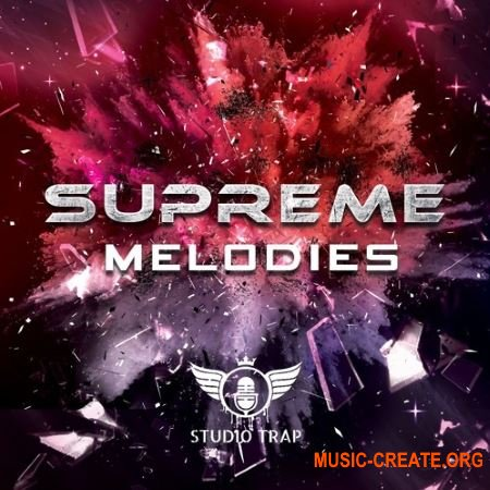 Studio Trap Supreme Melodies (WAV) - сэмплы Trap, Hip Hop