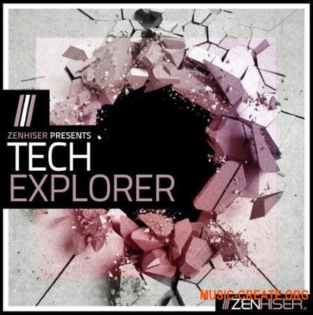 Zenhiser Tech Explorer (WAV MiDi) - сэмплы Tech House, Deep House, Ambient