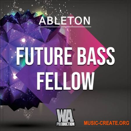 WA Production Future Bass Station (ABLETON LiVE TEMPLATE WAV MiDi SERUM PRESETS) - сэмплы Future Bass, Dubstep