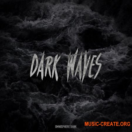 HZE Dark Waves Vol.1 + Bonus (Omnisphere presets)