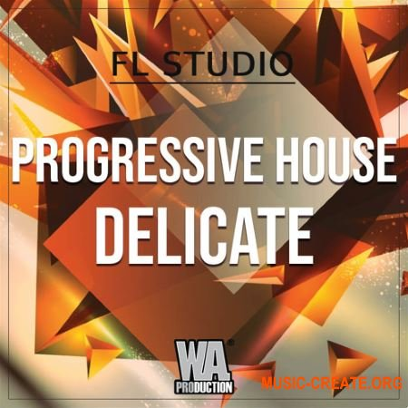 WA Production Progressive House Delicate (FL STUDiO TEMPLATE + WAV MiDi SYLENTH1 PRESETS) - сэмплы Progressive House
