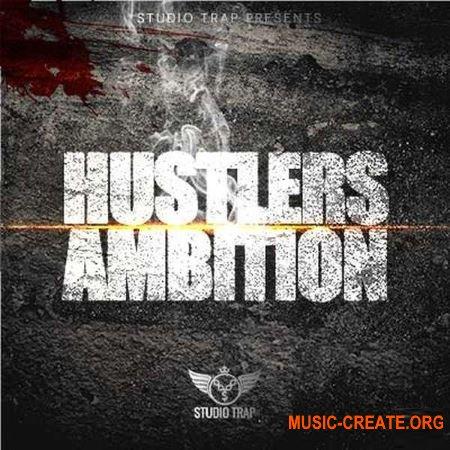 Studio Trap Hustlers Ambition (WAV MiDi) - сэмплы Trap