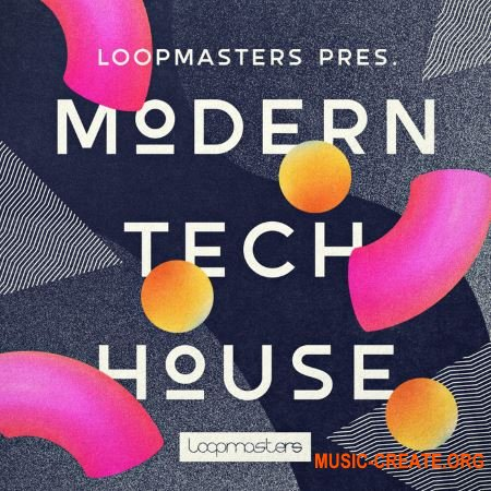 Loopmasters LM Modern Tech House (MULTiFORMAT) - сэмплы Tech House