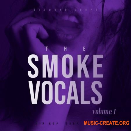 Diamond Loopz The Smoke Vocals Vol.1 (WAV) - вокальные сэмплы