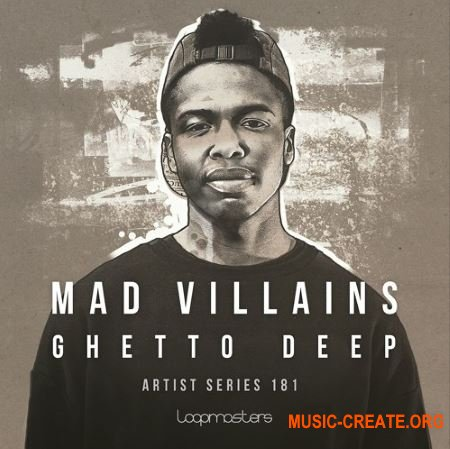 Loopmasters Mad Villains Ghetto Deep (MULTiFORMAT) - сэмплы House, Tech House, Ghetto House