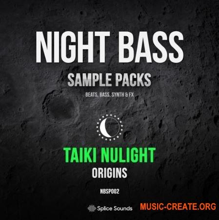 Splice Night Bass Presents Taiki Nulight Origins Sample Pack (WAV) - сэмплы House