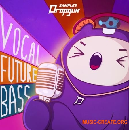 Dropgun Samples Vocal Future Bass (WAV) - вокальные сэмплы, Future Bass