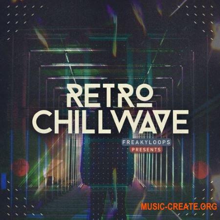 Freaky Loops Retro Chillwave (WAV) - сэмплы Chillwave