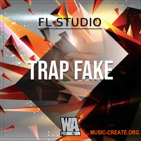 W.A.Production Trap Fake (WAV MIDI FXP FLP) - сэмплы Trap, Hip Hop