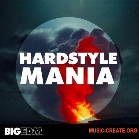Big EDM Hardstyle Mania (WAV MiDi SPiRE SYLENTH1 SERUM) - сэмплы Hardstyle