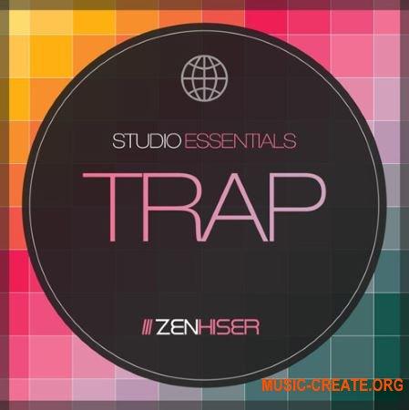 Zenhiser Studio Essentials Trap (WAV) - сэмплы Trap