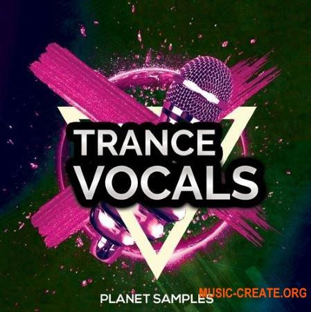 Planet Samples Trance Vocals (WAV MiDi) - вокальные сэмплы