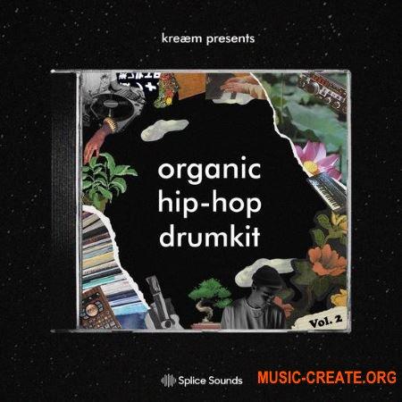 Splice kreaem organic hip hop drumkit vol 2 (WAV) - сэмплы Hip Hop