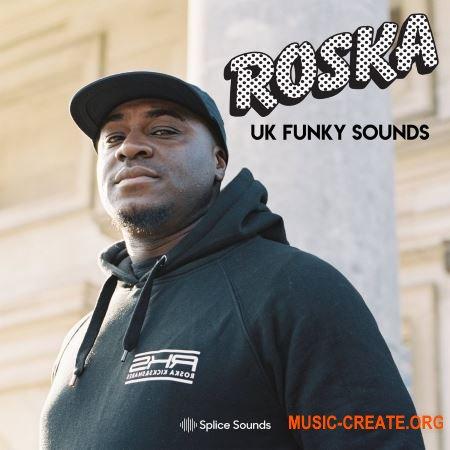Splice Roska UK Funky Sounds (WAV) - сэмплы UK Funky