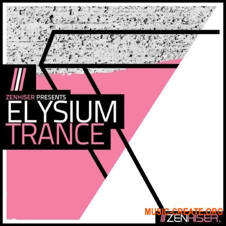 Zenhiser Elysium Trance (WAV MIDI) - сэмплы Trance