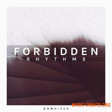 Zenhiser Forbidden Rhythms (WAV MIDI) - сэмплы Progressive House, Techno