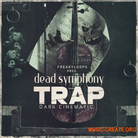 Freaky Loops Dead Symphony Trap (WAV PATCHES) - сэмплы Trap