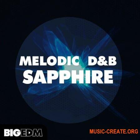 Big EDM Melodic DnB Sapphire (WAV MIDI Serum Sylenth1) - сэмплы DnB