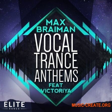 Trance Euphoria Max Braiman Vocal Trance Anthems Feat Victoriya (WAV MiDi FLP SPiRE) - вокальные сэмплы