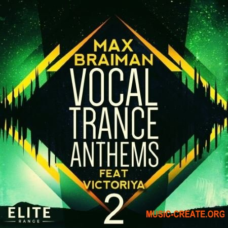 Trance Euphoria Max Braiman Vocal Trance Anthems Feat Victoriya 2 (WAV MiDi FLP SPiRE) - вокальные сэмплы