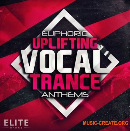 Trance Euphoria Euphoric Uplifting Vocal Trance Anthems (WAV MiDi Spire Massive Avenger) - вокальные сэмплы