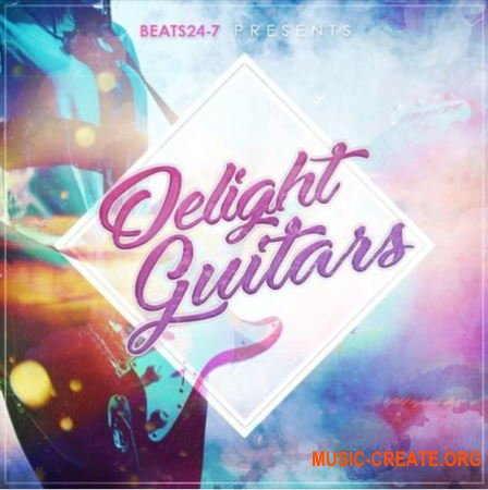 BEATS24-7 Delight Guitars (WAV) - сэмплы Hip Hop, Pop, RnB, Trap