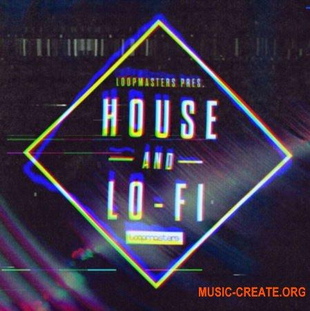 Loopmasters House & LoFi (MULTiFORMAT) - сэмплы House, Lo-Fi