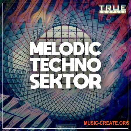 True Samples Melodic Techno Sektor (WAV MiDi SPiRE) - сэмплы Techno