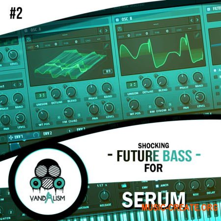 Vandalism Sounds - Shocking Future Bass For Serum Vol.2 (WAV MiDi Serum presets) - сэмплы Future Bass