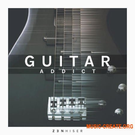 Zenhiser Guitar Addict (WAV MIDI) - сэмплы гитары