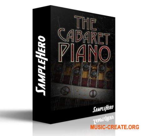 SampleHero The Cabaret Piano (KONTAKT) - библиотека пианино
