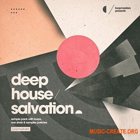 Loopmasters Deep House Salvation (WAV REX) - сэмплы Deep House