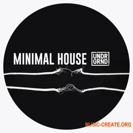 UNDRGRND Sounds Minimal House (MULTiFORMAT) - сэмплы Minimal House