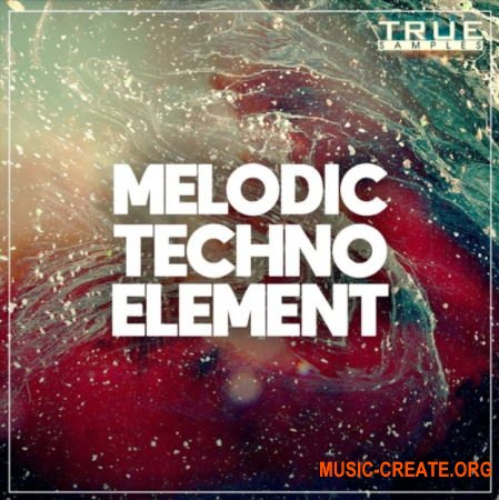 True Samples Melodic Techno Element (WAV MiDi SPiRE) - сэмплы Techno