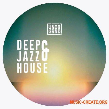 UNDRGRND Sounds Deep & Jazz House (MULTiFORMAT) - сэмплы Jazz House