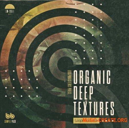 Loopmasters Organic Deep Textures (WAV REX) - сэмплы Electronic